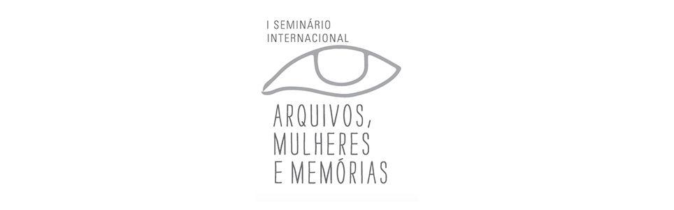 I Seminário Internacional Arquivos, Mulheres e Memórias
